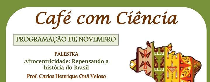 """cartaz em branco, em volta do cartaz cor verde, escrito """"Café com Ciência"""" em marrom, outras escritas em verde e foto do mapa do Brasil colorido"""