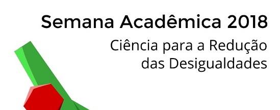 """cartaz em branco, escrita em preto """"Semana Acadêmica 2018 - Ciência para a Redução das Desigualdades"""""""